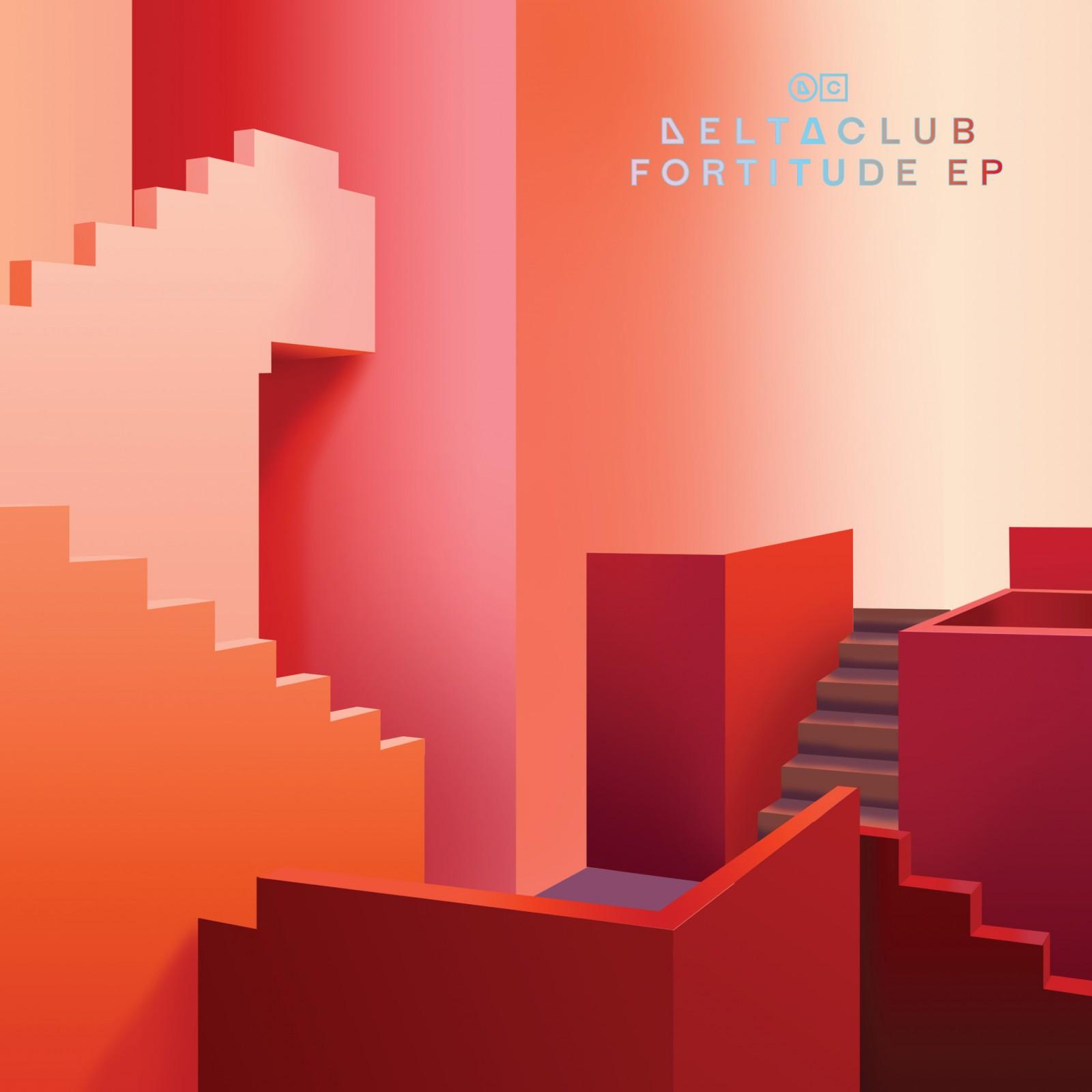 Delta Club - Fortitude EP